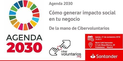 Agenda 2030: Cómo generar impacto social en tu negocio con Cibervoluntarios