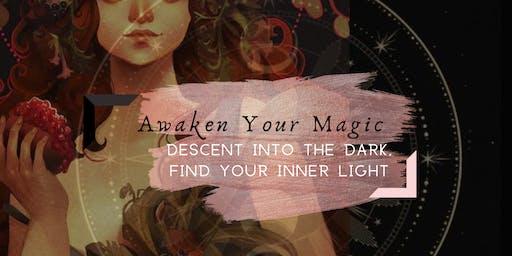 Awaken Your Magic: Descent into the Dark, Find Your Inner Light
