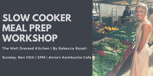 Slow Cooker Meal Prep Workshop @ Anna's Kombucha Cafe