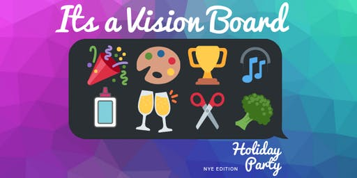 It's a Vision Board Holiday Party (NYE Edition)