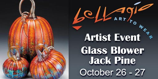 Meet renowned glass artist, Jack Pine Oct. 26 - 27