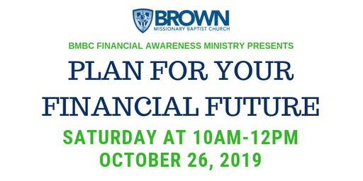 PLAN FOR YOUR FINANCIAL FUTURE