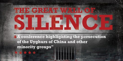 The Great Wall of Silence - A conference highlighting the persecution of the Muslim Uyghurs of China