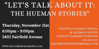 Let's Talk About It: The Hueman Stories