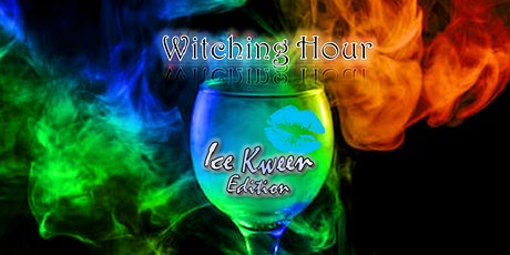 WITCHING HOUR - Ice Kween Edition tickets