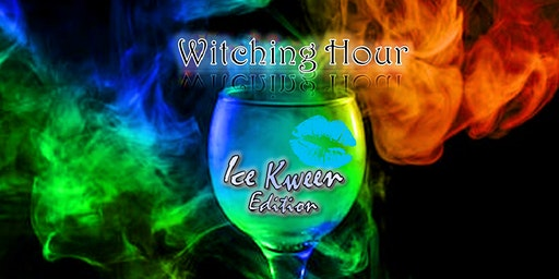 WITCHING HOUR - Ice Kween Edition