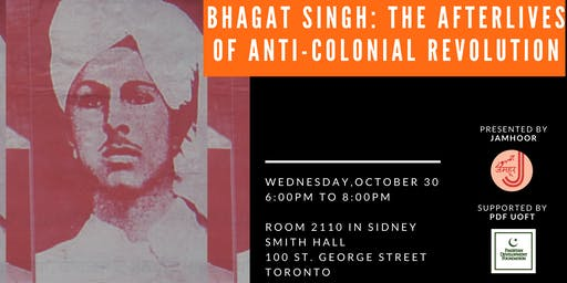 Bhagat Singh: The Afterlives of Anti Colonial Revolution