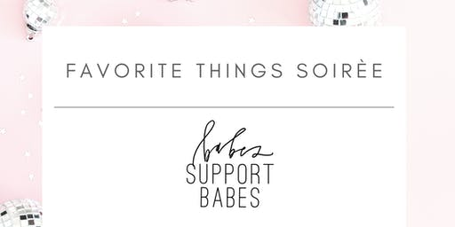 Babes Support Babes - Favorite Things Soiree