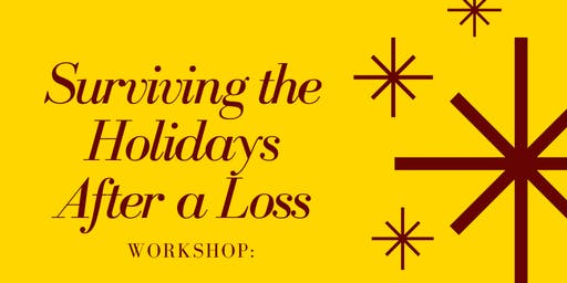Surviving the Holidays After a Loss Nov. 3rd 2pm