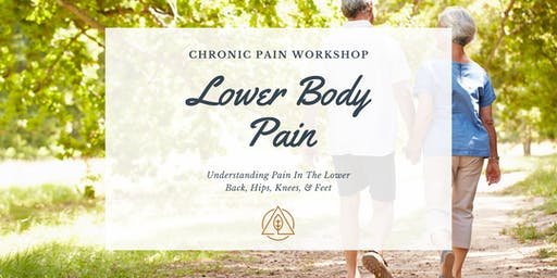 Conquer Chronic Pain: Lower Body Pain - Low Back, Hips, Knees, & Feet