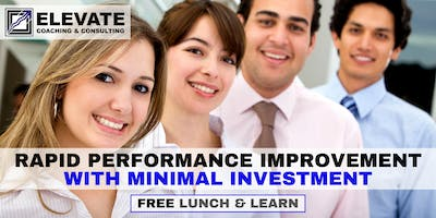 FREE Lunch & Learn: Rapid Performance Improvement with Minimal Investment