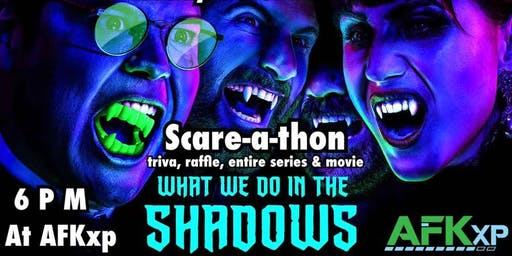 What We Do In The Shadows Scare-a-thon at AFKxp