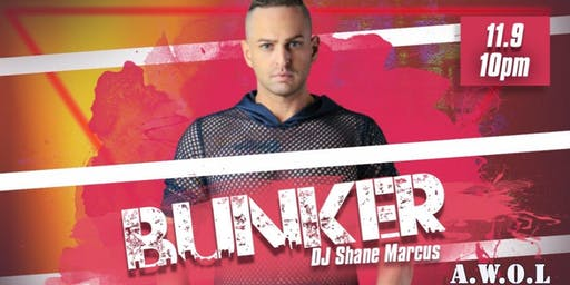 Bunker: with DJ Shane Marcus