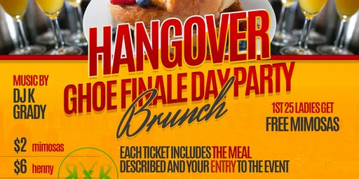 HANGOVER: GHOE FINALE DAY PARTY BRUNCH