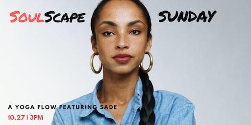 Soulscape Sunday Yoga: Sade Edition