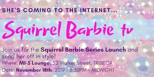 Squirrel Barbie Series Launch!