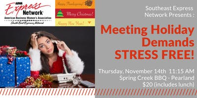 Meeting Holiday Demands STRESS FREE ($20 fee at door)