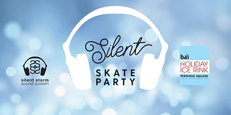 2019 Silent Skate Party at The Bai Holiday Ice Rink Pershing Square tickets
