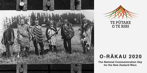 O-Rākau 2020 - The National Commemoration Day for the New Zealand Wars