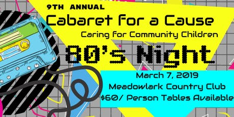 Cabaret for a Cause- Caring for Community Children 80's Night tickets