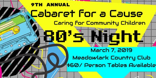 Cabaret for a Cause- Caring for Community Children 80's Night