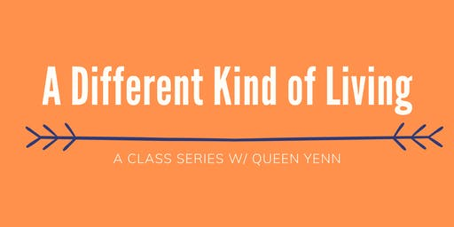 A Different Kind of Living: A Class Series