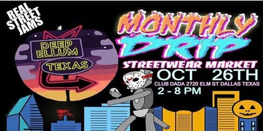Monthly Drip: Streetwear Market Halloween Edition Day Party