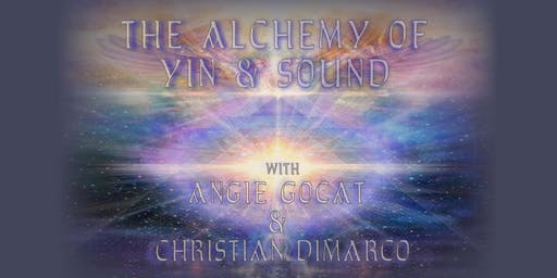 The Alchemy of Yin & Sound - 1st Dec 2019
