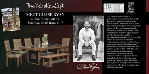 THE RUSTIC LOFT: High Line Designer, Chase Ryan to Unveil NEW Luxury Line