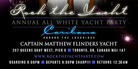 CANCELLED: ROCK THE YACHT THE 8th ANNUAL ALL WHITE YACHT PARTY • TORONTO CARIBANA 2020 tickets