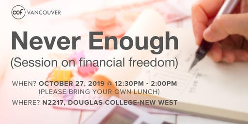 Never Enough (Session on Financial Freedom)