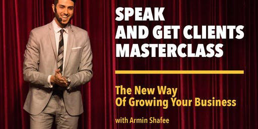 SPEAK AND GET CLIENTS MASTERCLASS - Convert Your Audience to Paying Clients