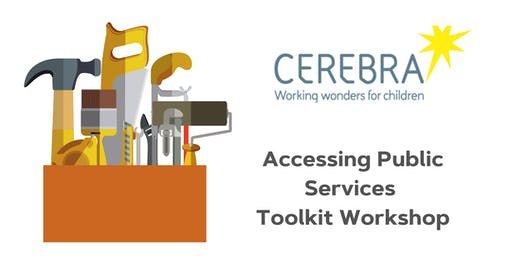 Cerebra  - Accessing Public Services Toolkit Workshop