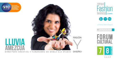 """Conferencia """"Pasión & Diseño"""" por  Lluvia Amezcua"""