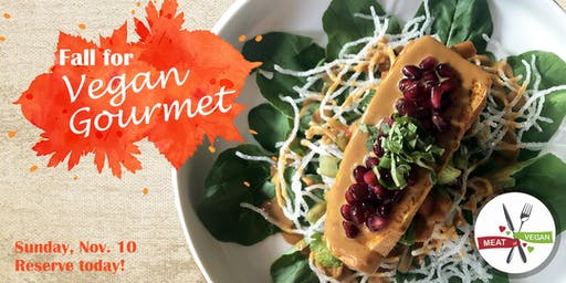 Fall for Vegan Gourmet - a Three Course Dinner Event - 5:30PM Seating