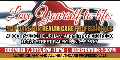 Love Yourself 2 Life- Self care for Healthcare professionals