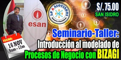 """SAN ISIDRO: Seminario : """"Modelado de procesos de negocio con BIZAGI"""" (S/. 75.00)"""