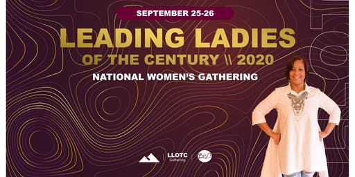 Leading Ladies Of The Century National Women's Gathering 2020