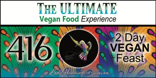 The ULTIMATE 416 Vegan Food Experience EARLY BIRD SPECIAL 28 & 29th