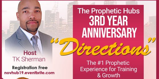 "3rd Yr. Anniversary The Prophetic Hub ""Directions"""