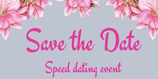 Save The Date - Speed Dating Event