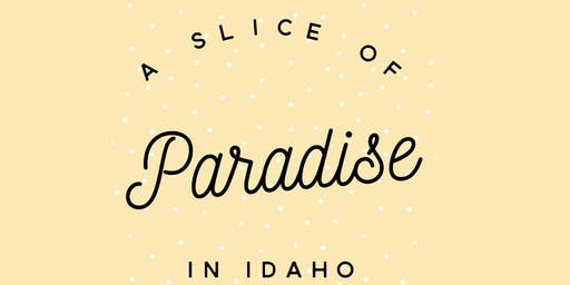 A Slice of Paradise in Idaho