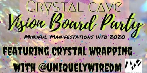 THE CRYSTAL CAVE VISION BOARD & CRYSTAL WRAPPING PARTY