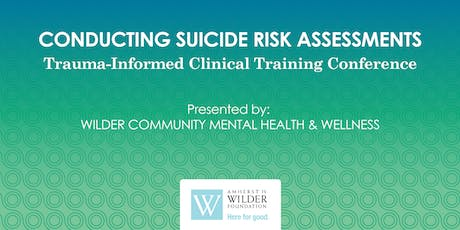 Conducting Suicide Risk Assessments: Trauma-Informed Clinical Training Conference tickets