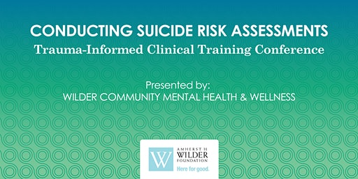 Conducting Suicide Risk Assessments: Trauma-Informed Clinical Training Conference