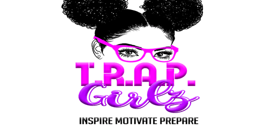 "T.R.A.P. Girlz Networking Social ""Bridging the Gap"""
