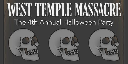 Yellow Rose Tattoo Presents, WEST TEMPLE MASSACRE HALLOWEEN PARTY!!!