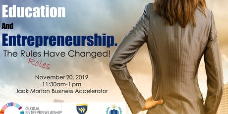 Education and Entrepreneurship.  The roles have changed! tickets