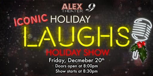 ICONIC HOLIDAY LAUGHS... HOLIDAY SHOW