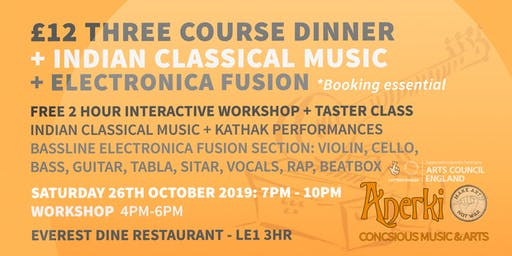 FREE Workshop/£12 Three Course Meal + Live Indian Classical Music + Electronica
